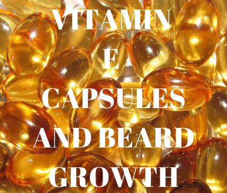 how to use vitamin e capsules for beard growth