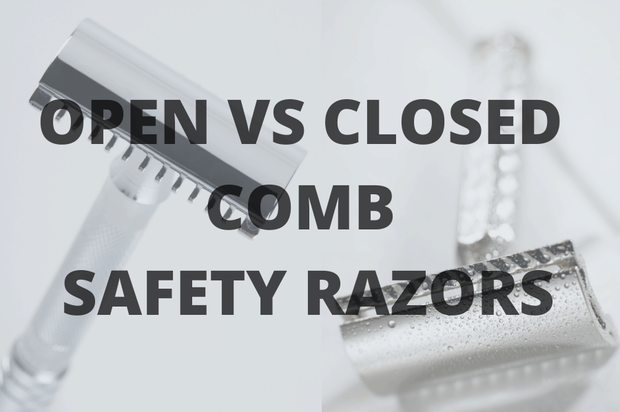 open vs closed comb safety razors
