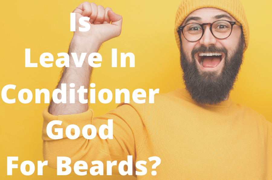 is leave in conditioner good for beards