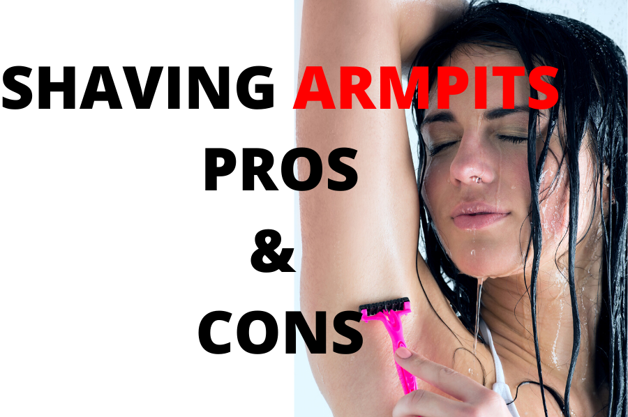 shaving armpits pros and cons