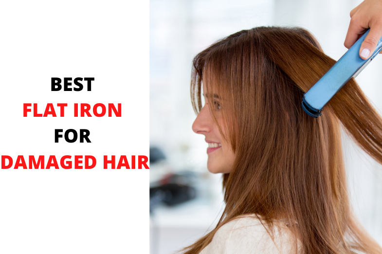 best flat iron for damaged hair