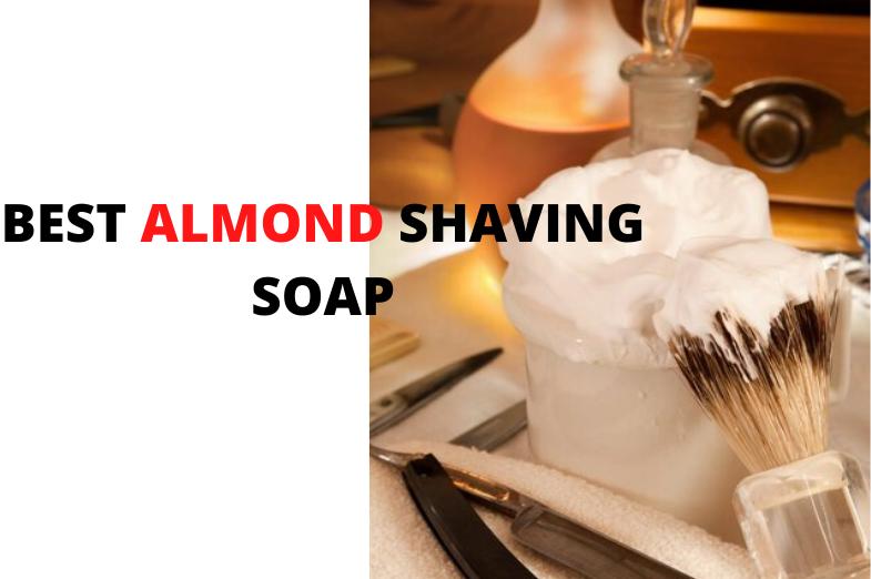 best almond shaving soap