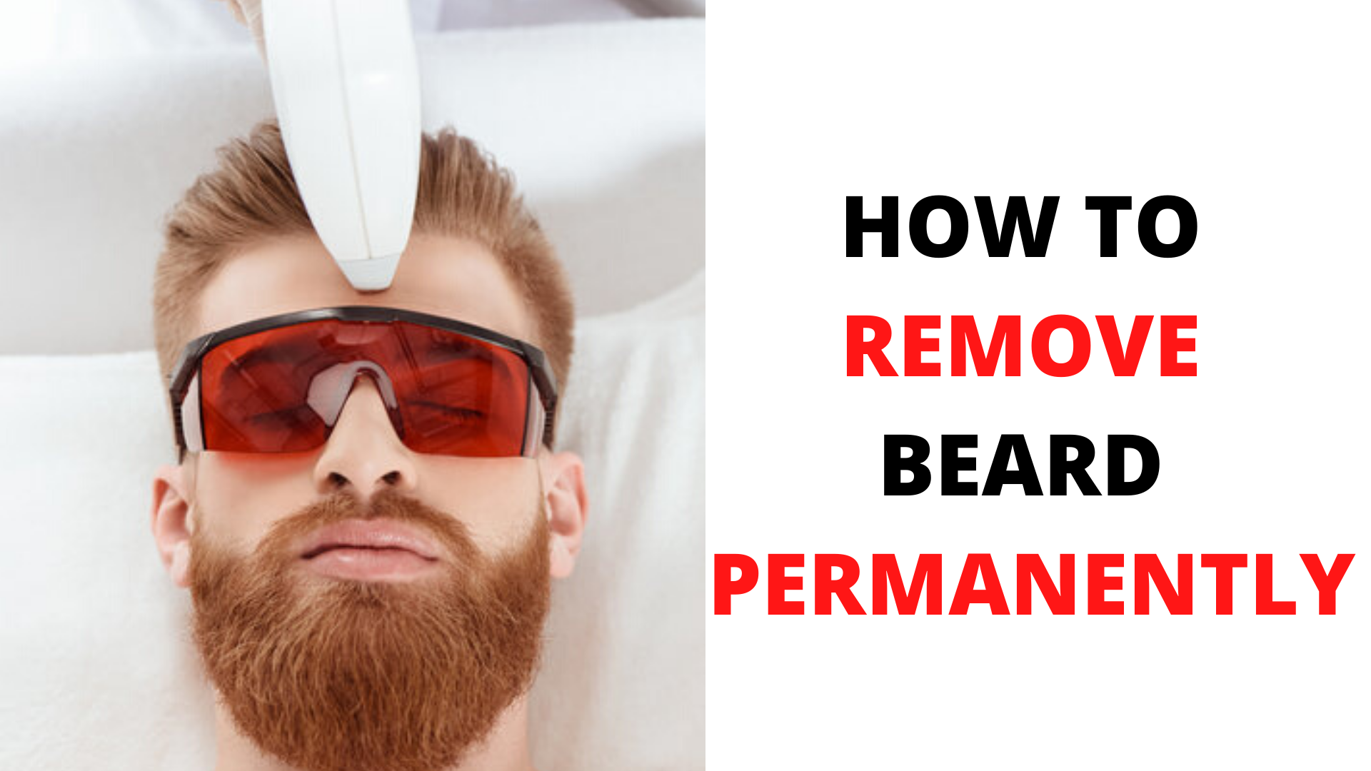 how to remove beard permanently